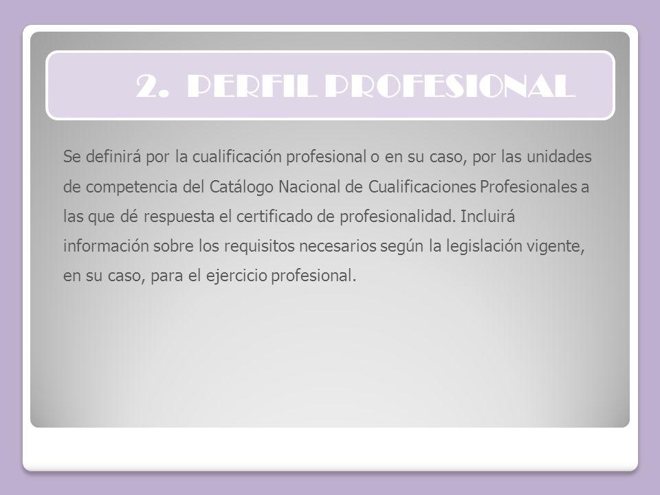 Se definirá por la cualificación profesional o en su caso, por las unidades de competencia del Catálogo Nacional de Cualificaciones Profesionales a la