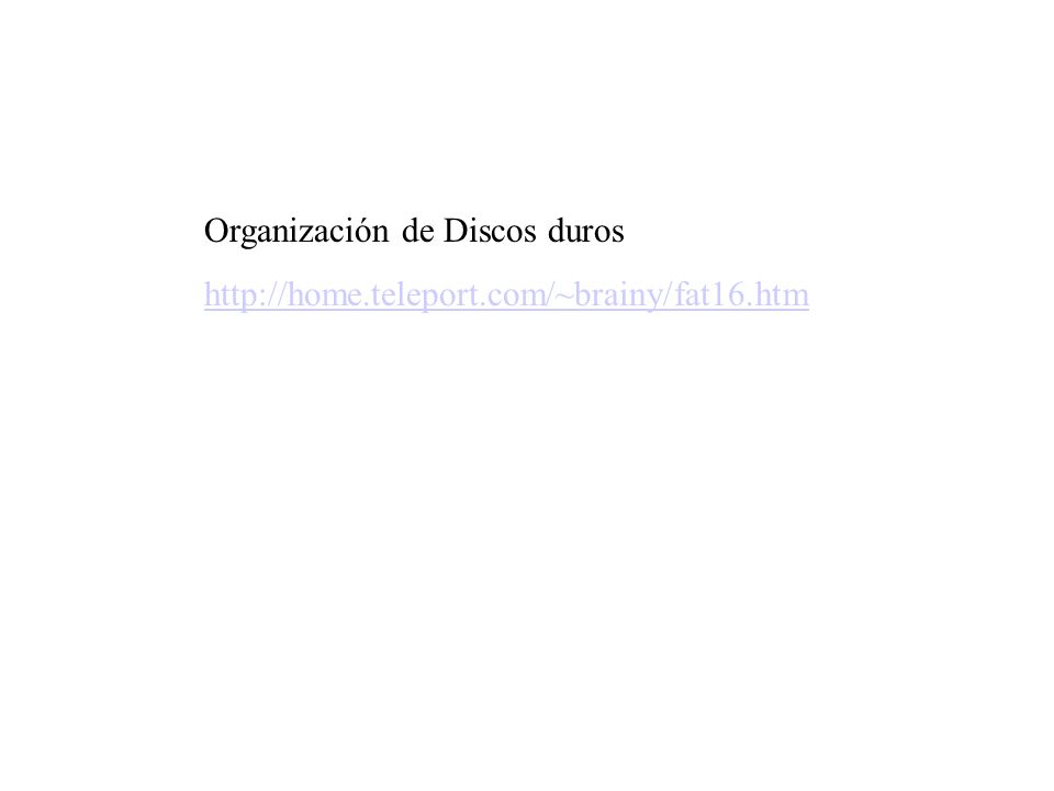 Organización de Discos duros http://home.teleport.com/~brainy/fat16.htm