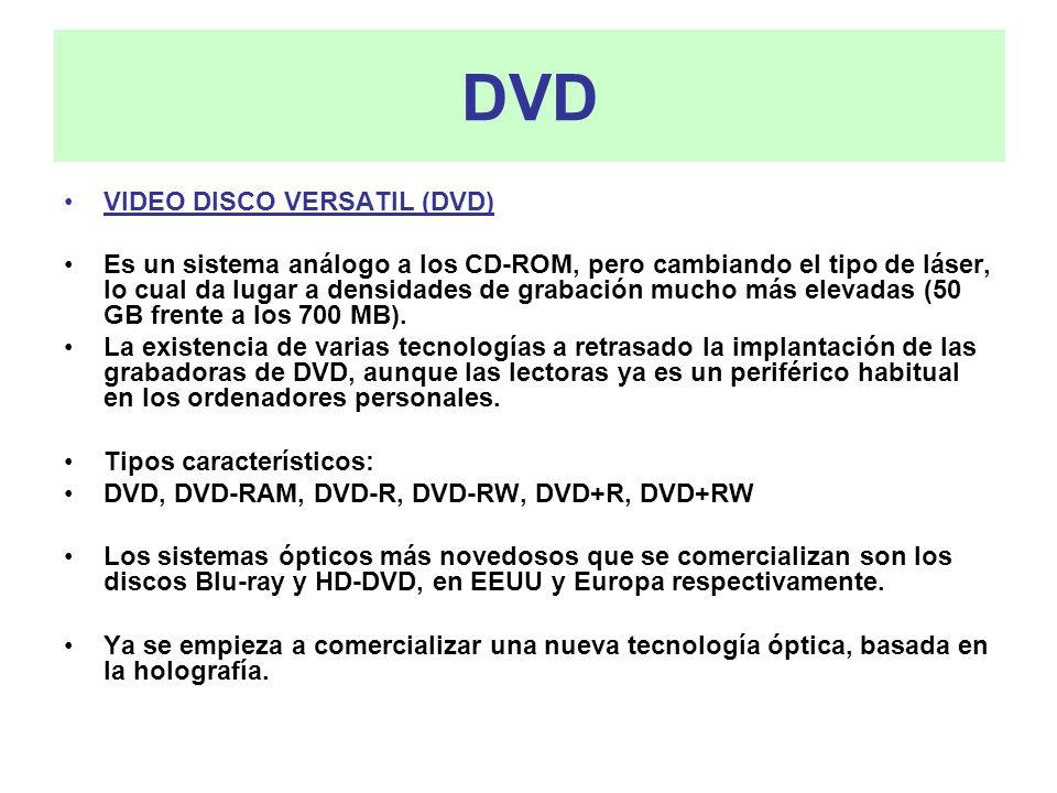 DVD VIDEO DISCO VERSATIL (DVD) Es un sistema análogo a los CD-ROM, pero cambiando el tipo de láser, lo cual da lugar a densidades de grabación mucho m