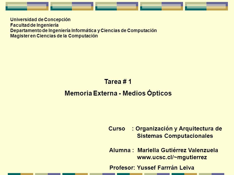 Contenido de la Presentación 1.Descripción del Tema y ObjetivosDescripción del Tema y Objetivos 2.Introducción a la Memoria Externa - Medios ÓpticosIntroducción a la Memoria Externa - Medios Ópticos 3.Evolución de los Medios ÓpticosEvolución de los Medios Ópticos El Disco Compacto o CD El CD-ROM El CD-R y CD-RW El DVD y Discos MO 4.ConclusionesConclusiones