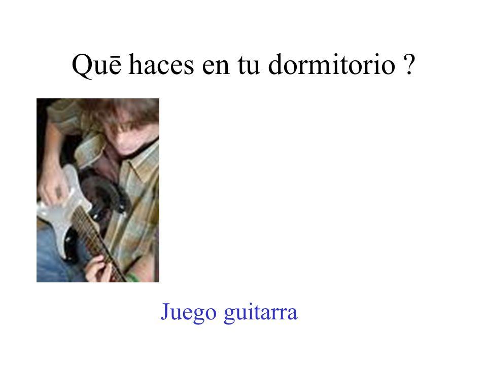 Quē haces en tu dormitorio ? Juego guitarra