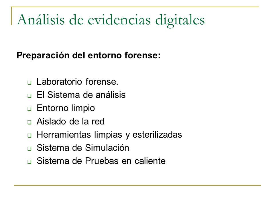 Análisis de evidencias digitales Preparación del entorno forense: Laboratorio forense. El Sistema de análisis Entorno limpio Aislado de la red Herrami