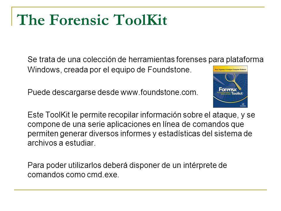 The Forensic ToolKit Se trata de una colección de herramientas forenses para plataforma Windows, creada por el equipo de Foundstone. Puede descargarse
