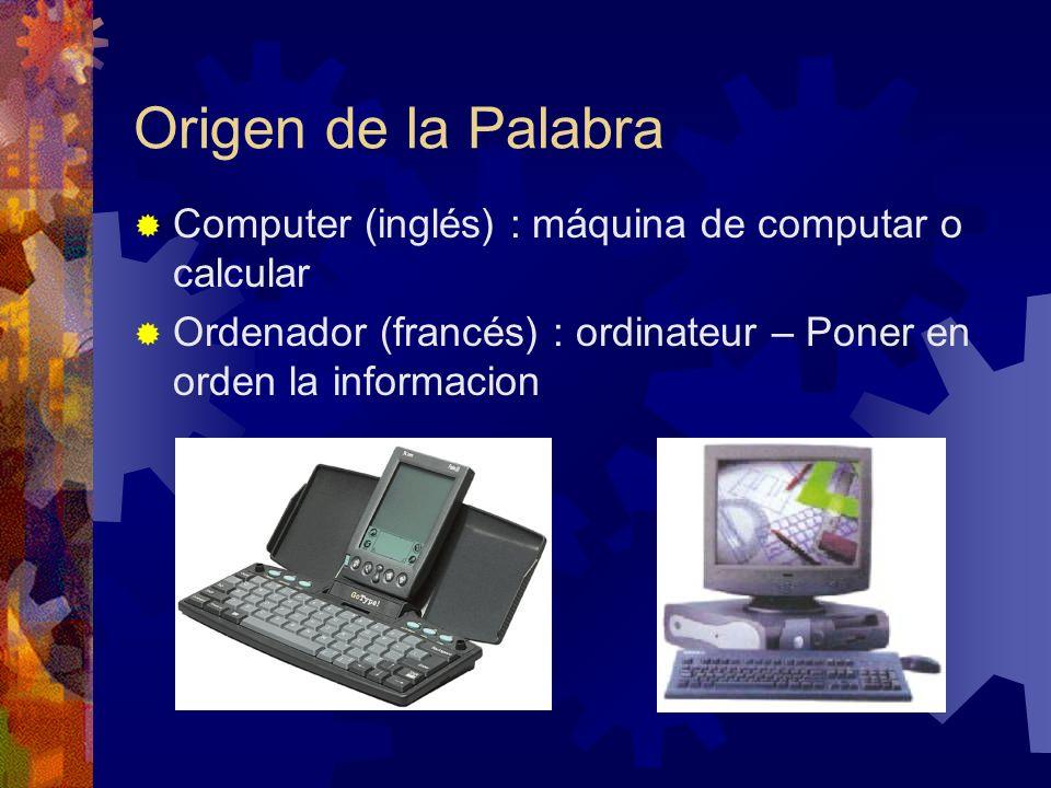 ORGANIZACIÓN DE UNA COMPUTADORA DIGITAL Unidad de Entrada:Unidad de Entrada: unidades de disco, cinta, teclado, lectores, etc.