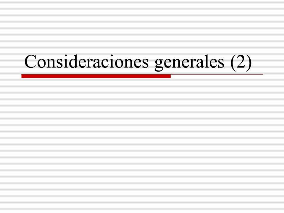 Consideraciones generales (2)