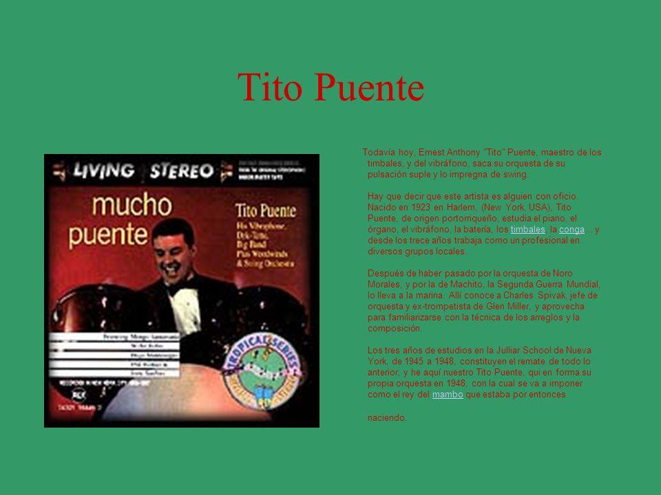 Tito Puente Todavía hoy, Ernest Anthony