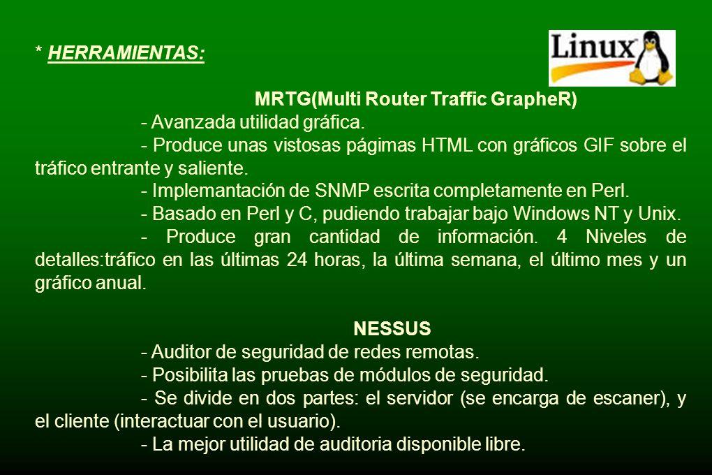 *HERRAMIENTAS: BIG BROTHER - Disponible para las siguientes plataformas:Unix, Linux,Windows, Windows NT, VMS, Netware, Mac OS/9 - Chequea la disponibi