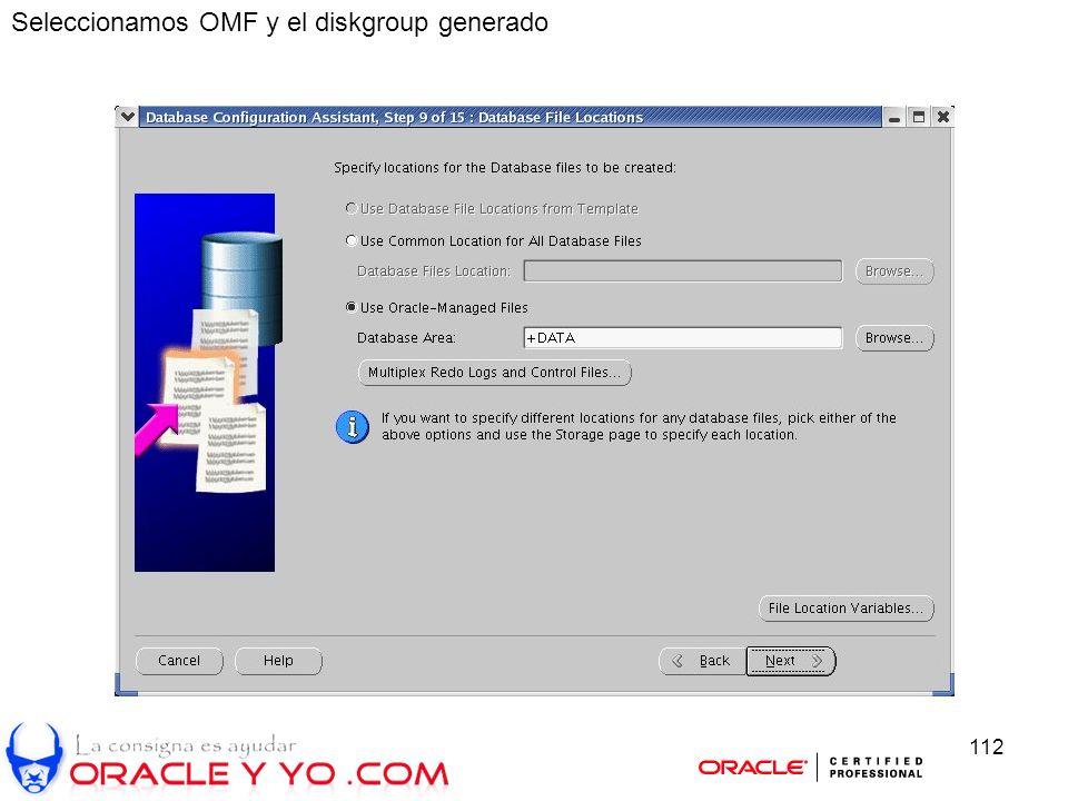 112 Seleccionamos OMF y el diskgroup generado