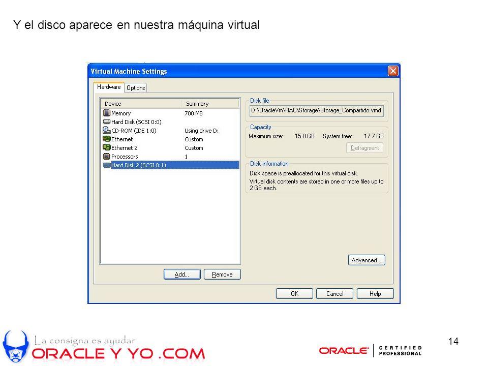 14 Y el disco aparece en nuestra máquina virtual