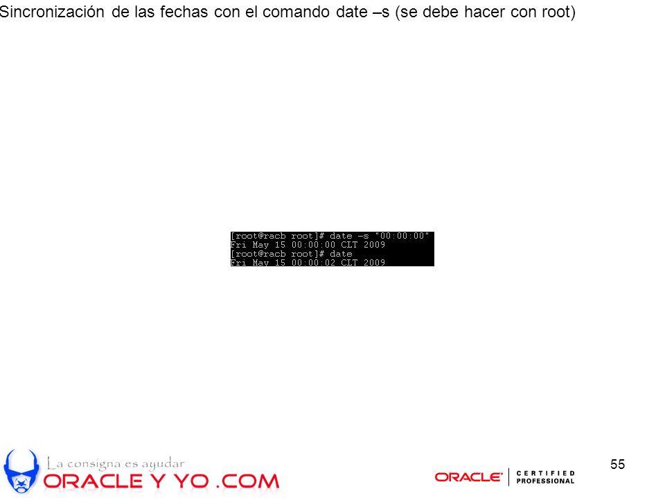 55 Sincronización de las fechas con el comando date –s (se debe hacer con root)