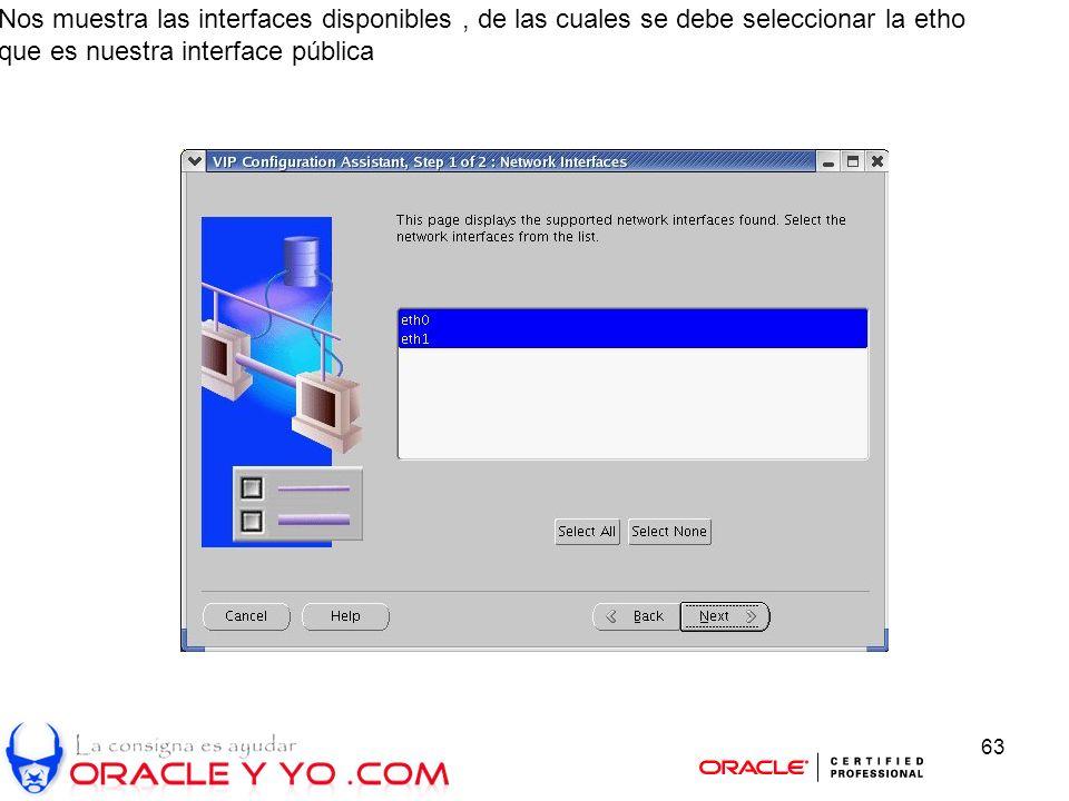 63 Nos muestra las interfaces disponibles, de las cuales se debe seleccionar la etho que es nuestra interface pública