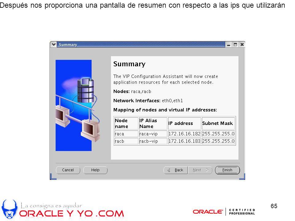 65 Después nos proporciona una pantalla de resumen con respecto a las ips que utilizarán