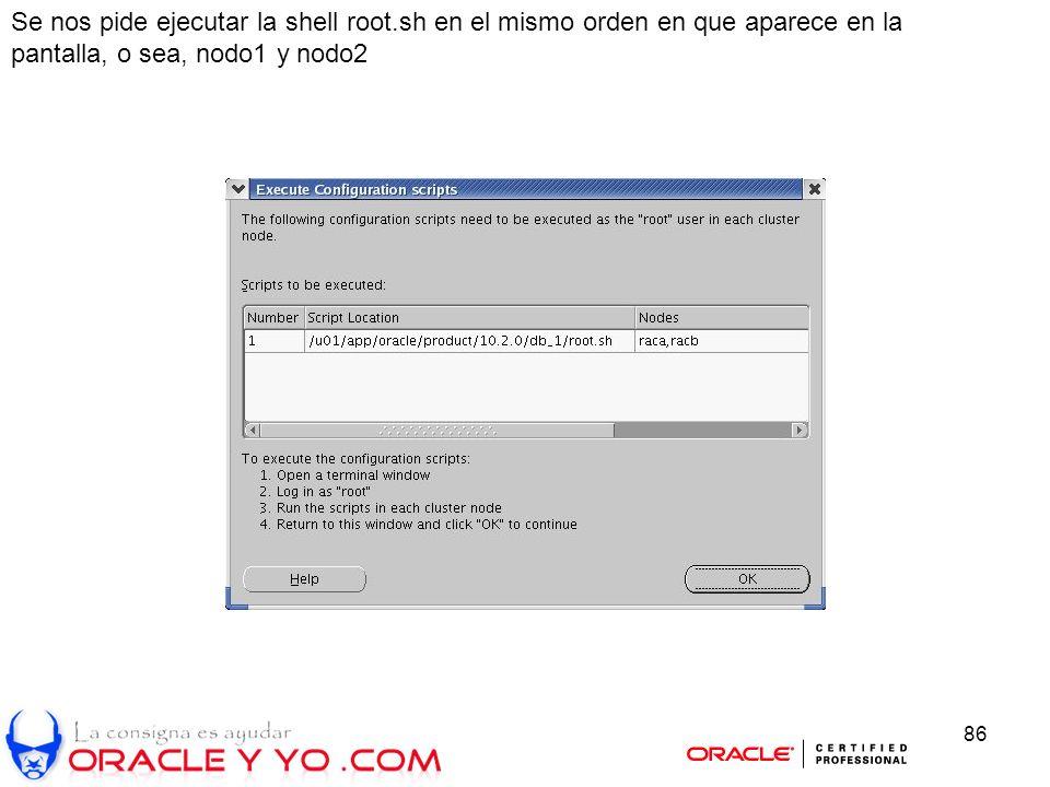 86 Se nos pide ejecutar la shell root.sh en el mismo orden en que aparece en la pantalla, o sea, nodo1 y nodo2