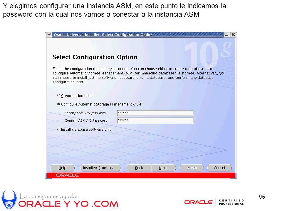 95 Y elegimos configurar una instancia ASM, en este punto le indicamos la password con la cual nos vamos a conectar a la instancia ASM
