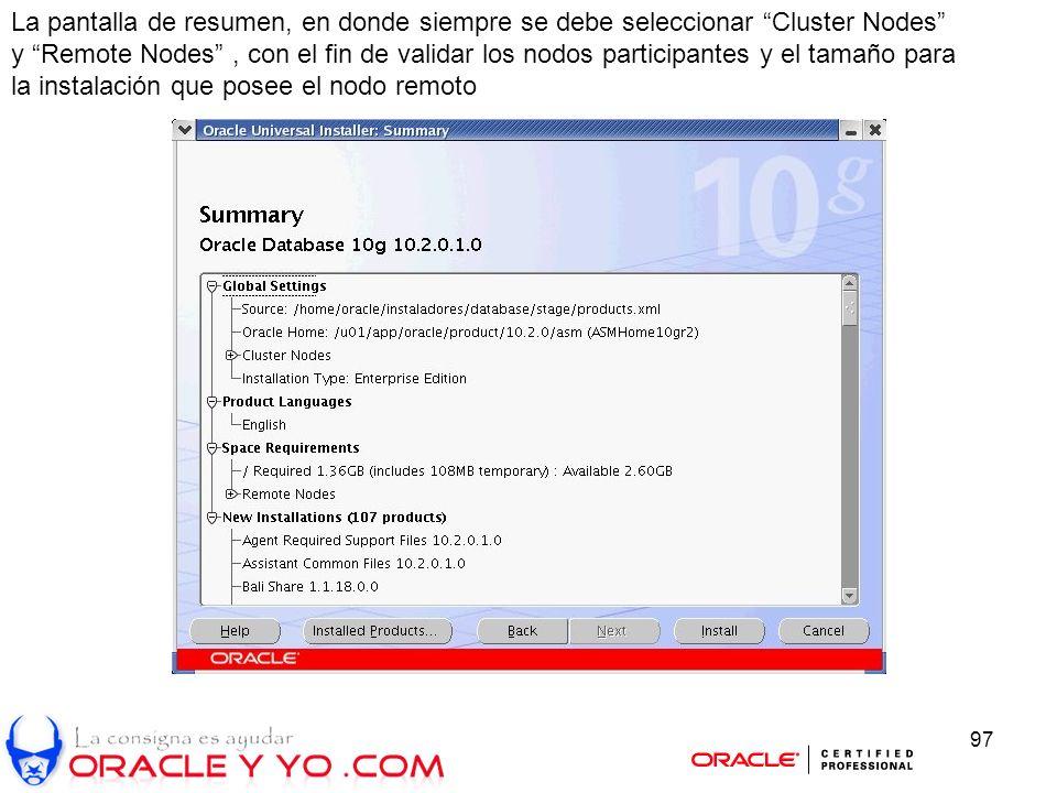 97 La pantalla de resumen, en donde siempre se debe seleccionar Cluster Nodes y Remote Nodes, con el fin de validar los nodos participantes y el tamañ