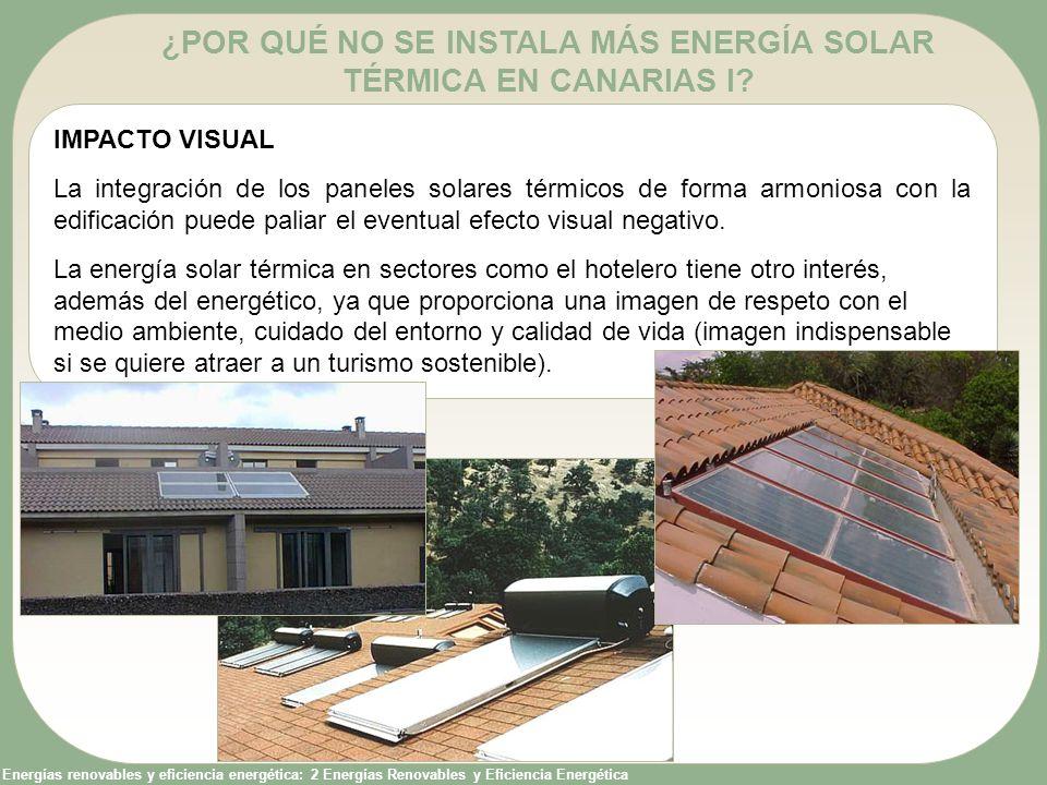 Energías renovables y eficiencia energética: 2 Energías Renovables y Eficiencia Energética ¿POR QUÉ NO SE INSTALA MÁS ENERGÍA SOLAR TÉRMICA EN CANARIA