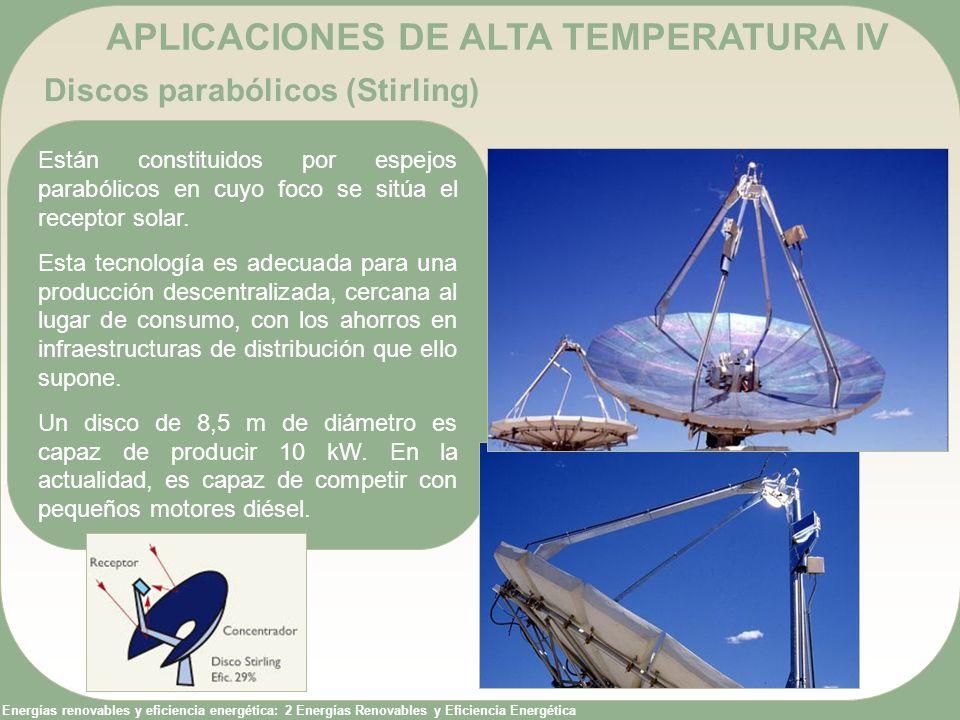 Energías renovables y eficiencia energética: 2 Energías Renovables y Eficiencia Energética Discos parabólicos (Stirling) APLICACIONES DE ALTA TEMPERAT