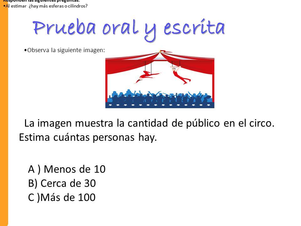 Prueba oral y escrita La imagen muestra la cantidad de público en el circo.