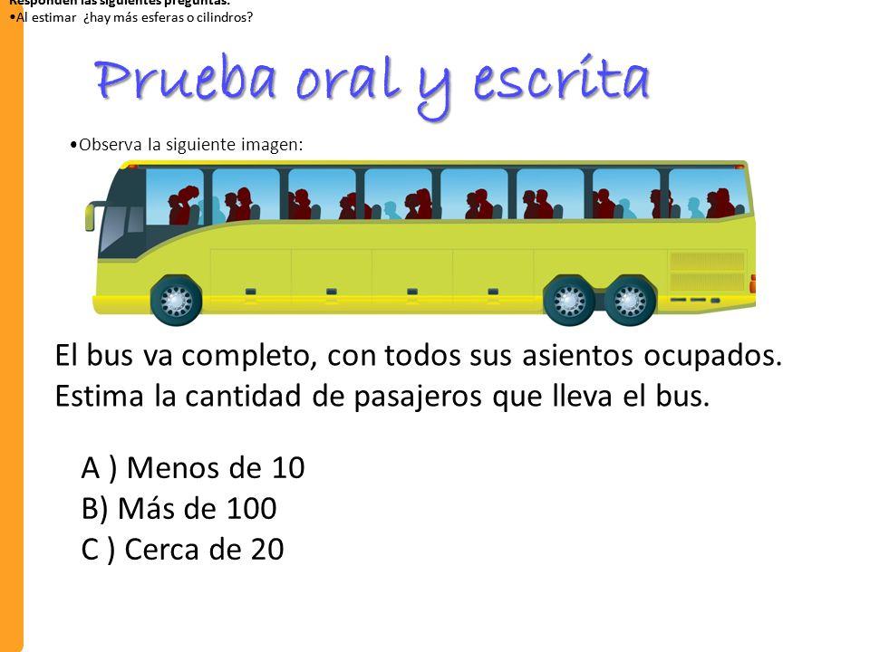 Prueba oral y escrita El bus va completo, con todos sus asientos ocupados.