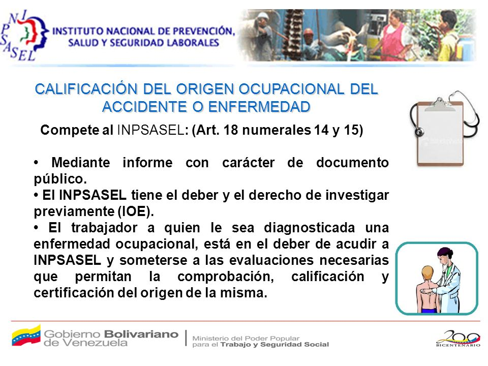 CALIFICACIÓN DEL ORIGEN OCUPACIONAL DEL ACCIDENTE O ENFERMEDAD Compete al INPSASEL: (Art.