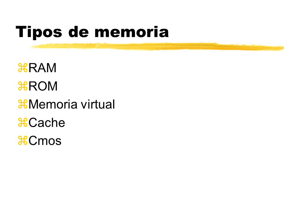 Tipos de memoria zRAM zROM zMemoria virtual zCache zCmos