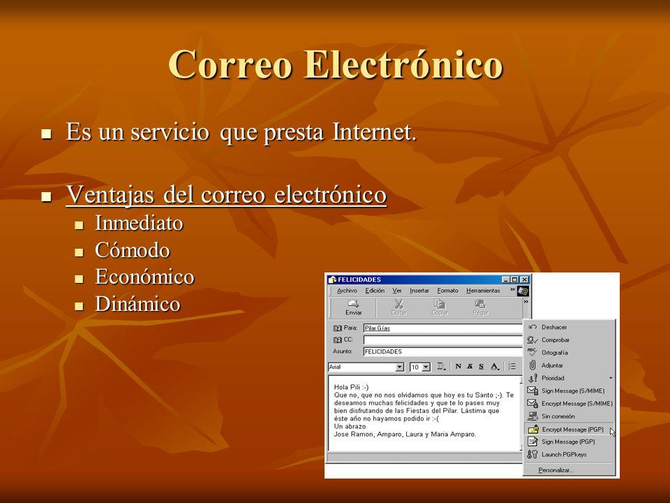 Correo Electrónico Es un servicio que presta Internet. Es un servicio que presta Internet. Ventajas del correo electrónico Ventajas del correo electró