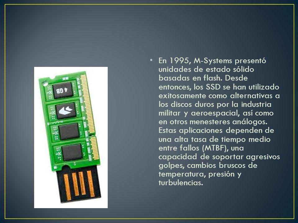 En 1995, M-Systems presentó unidades de estado sólido basadas en flash. Desde entonces, los SSD se han utilizado exitosamente como alternativas a los