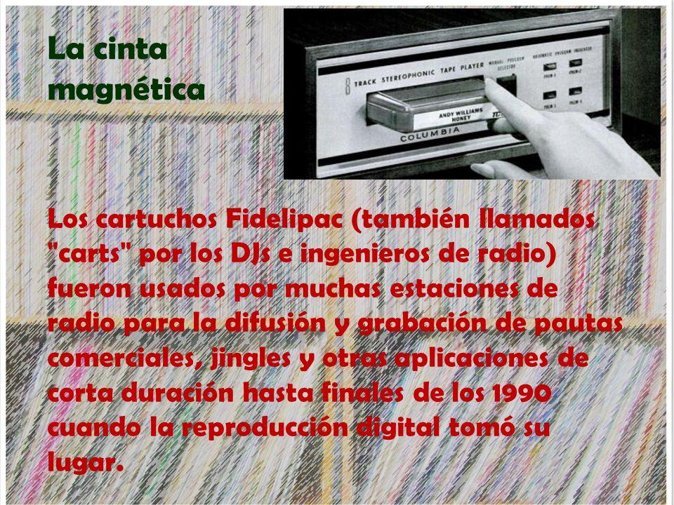 La cinta magnética Los cartuchos Fidelipac (también llamados