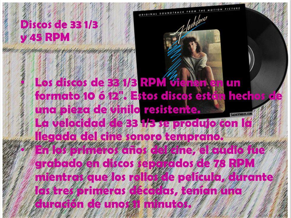 Los discos de 33 1/3 RPM vienen en un formato 10 ó 12