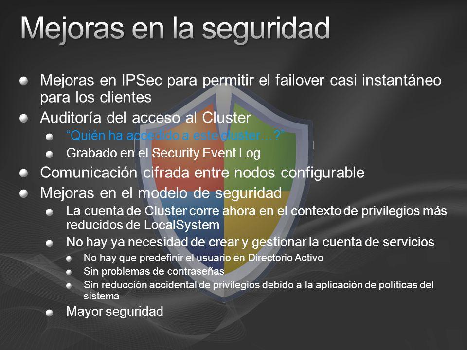 Mejoras en IPSec para permitir el failover casi instantáneo para los clientes Auditoría del acceso al Cluster Quién ha accedido a este cluster….