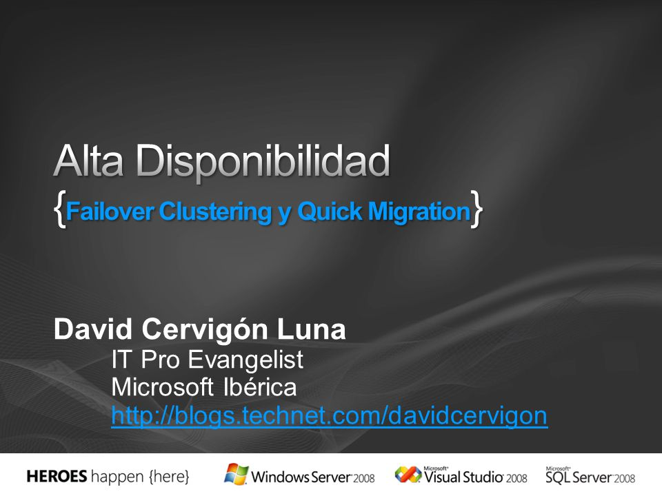 David Cervigón Luna IT Pro Evangelist Microsoft Ibérica http://blogs.technet.com/davidcervigon