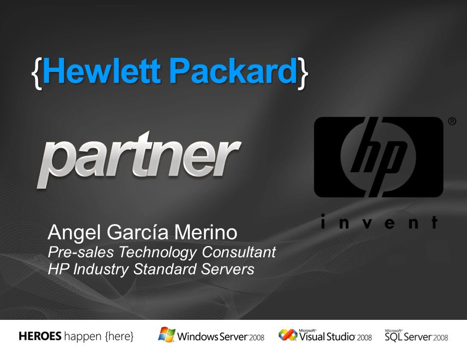 {Hewlett Packard} Angel García Merino Pre-sales Technology Consultant HP Industry Standard Servers