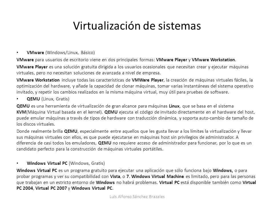 Virtualización de sistemas VMware (Windows/Linux, Básico) VMware para usuarios de escritorio viene en dos principales formas: VMware Player y VMware W