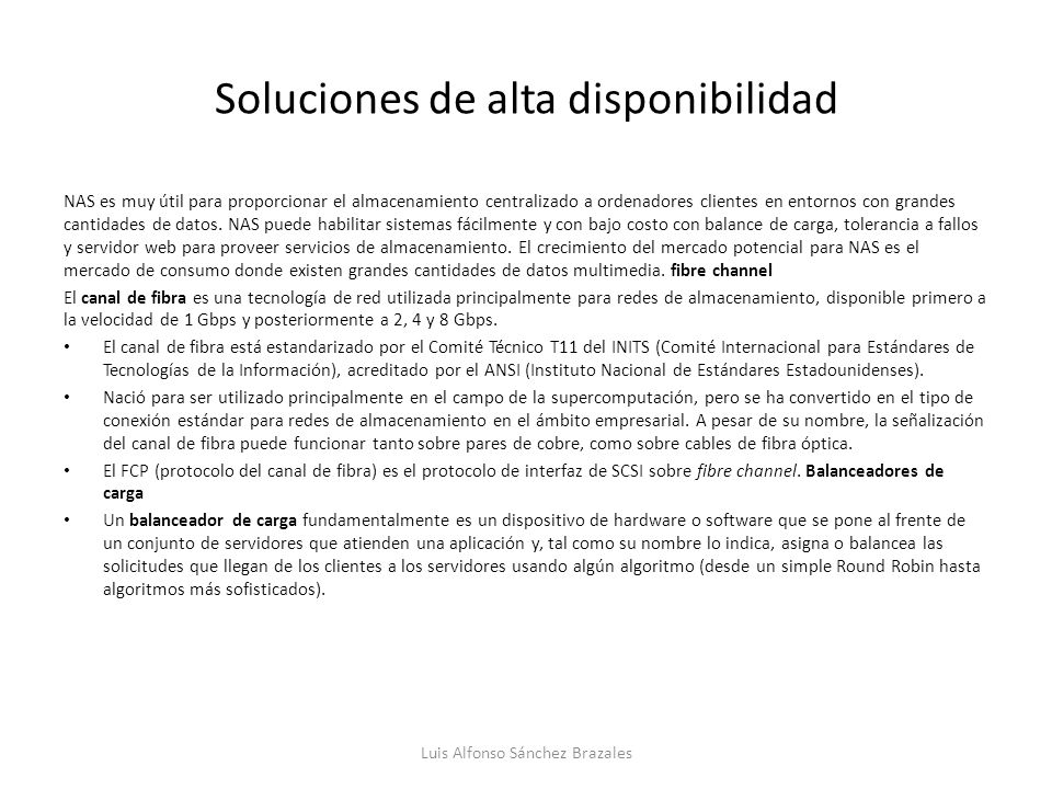 Soluciones de alta disponibilidad NAS es muy útil para proporcionar el almacenamiento centralizado a ordenadores clientes en entornos con grandes cant