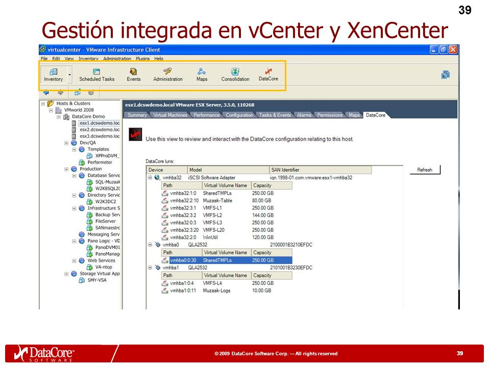 38 © 2009 DataCore Software Corp. All rights reserved 38 VI (vSphere) Client Plug-In 38