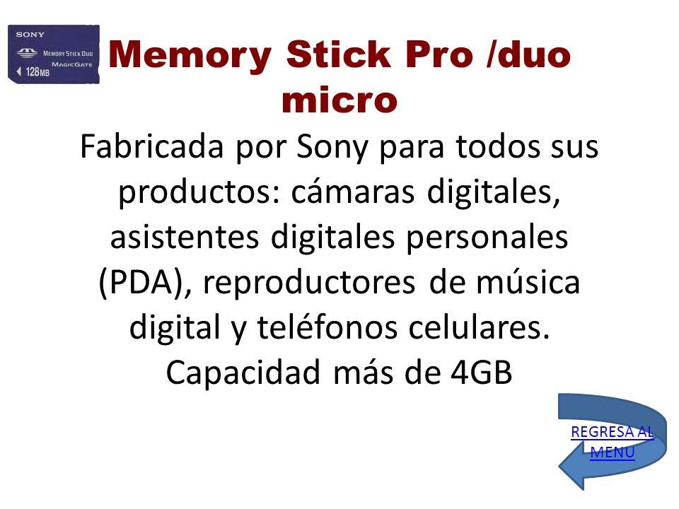 Memory Stick Pro /duo micro Fabricada por Sony para todos sus productos: cámaras digitales, asistentes digitales personales (PDA), reproductores de mú