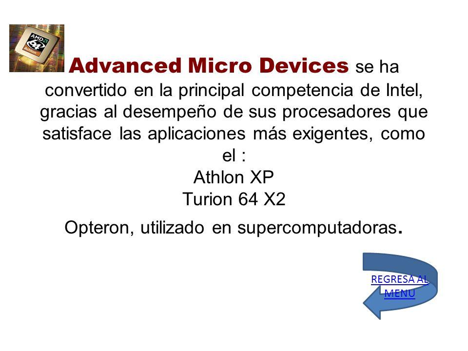 Advanced Micro Devices se ha convertido en la principal competencia de Intel, gracias al desempeño de sus procesadores que satisface las aplicaciones