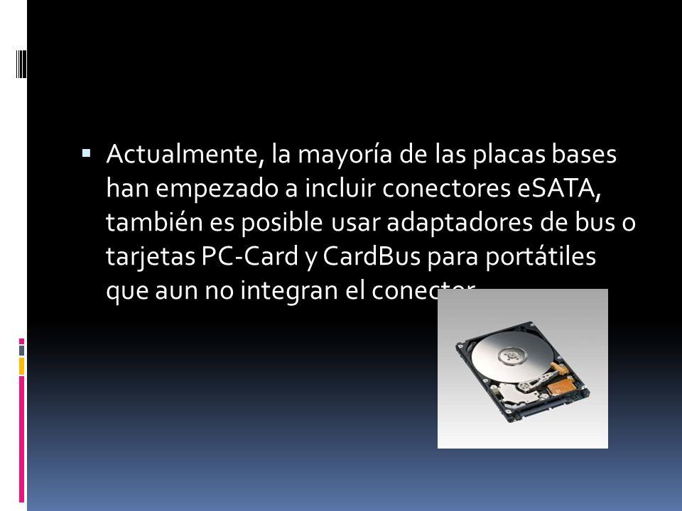 Actualmente, la mayoría de las placas bases han empezado a incluir conectores eSATA, también es posible usar adaptadores de bus o tarjetas PC-Card y CardBus para portátiles que aun no integran el conector.