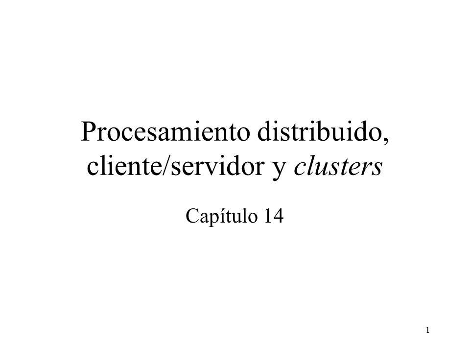 1 Procesamiento distribuido, cliente/servidor y clusters Capítulo 14