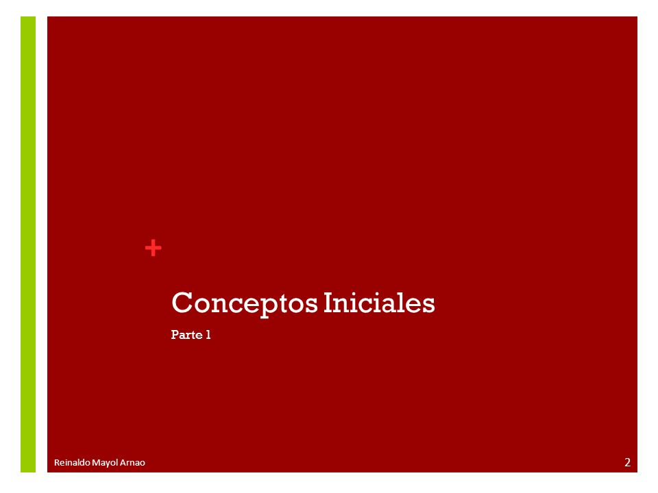 + Conceptos Iniciales Parte 1 Reinaldo Mayol Arnao 2