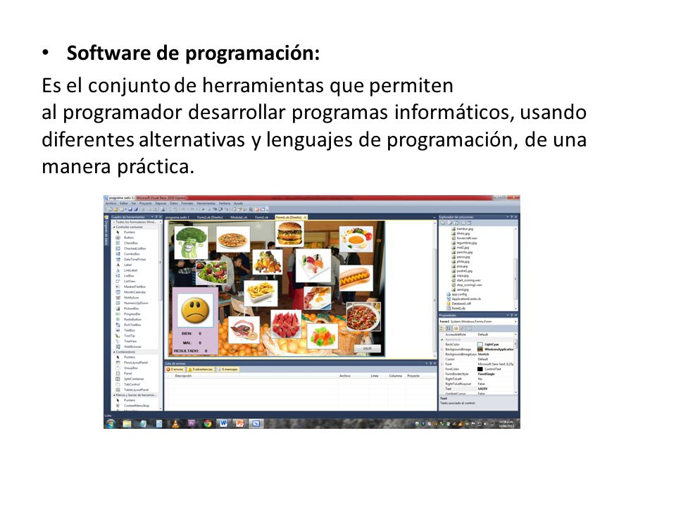 Software de programación: Es el conjunto de herramientas que permiten al programador desarrollar programas informáticos, usando diferentes alternativa