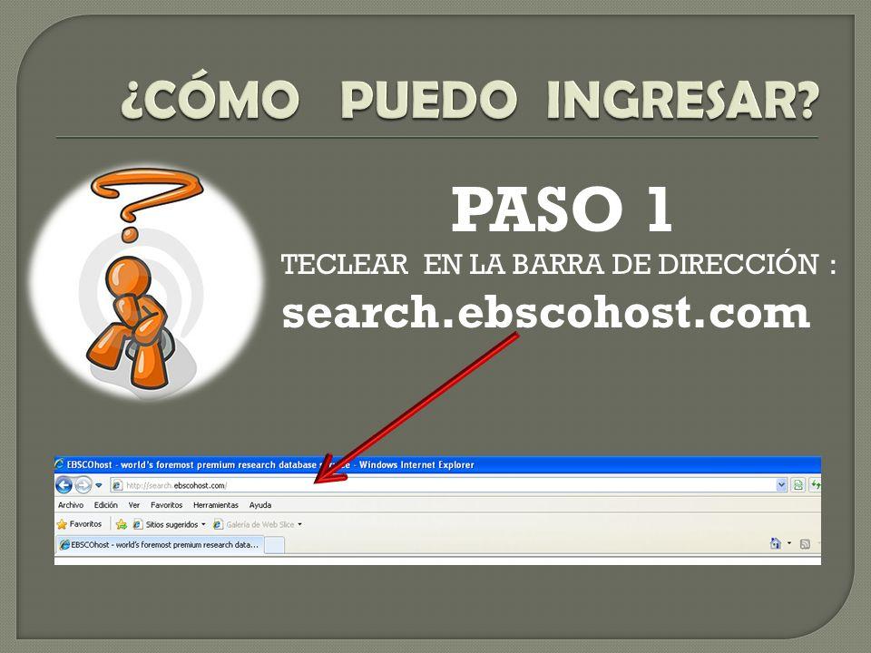 PASO 1 TECLEAR EN LA BARRA DE DIRECCIÓN : search.ebscohost.com