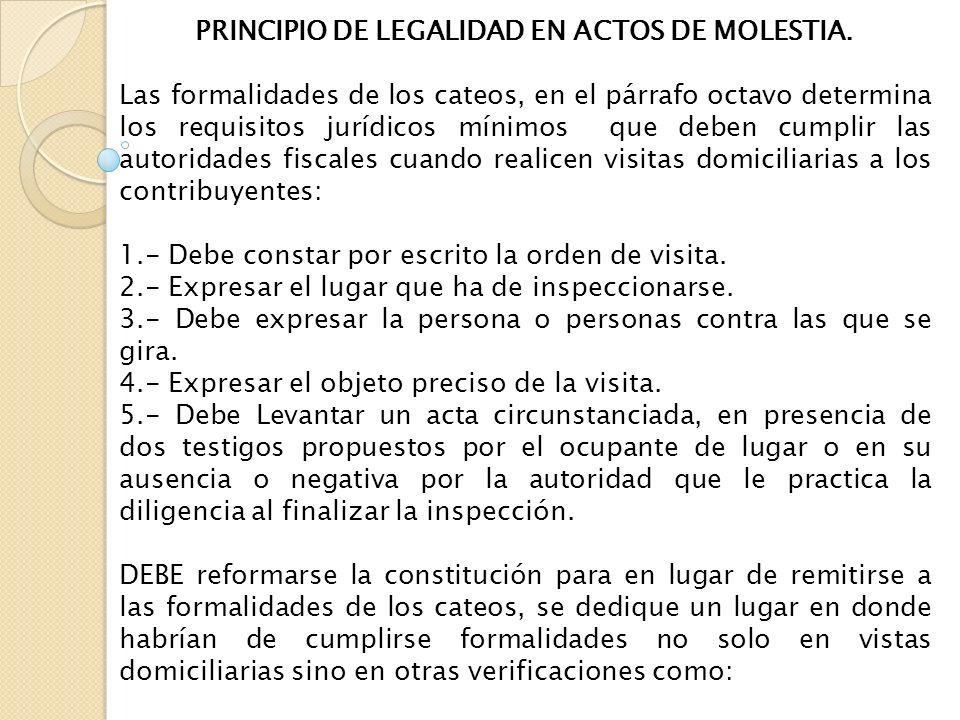 PRINCIPIO DE LEGALIDAD EN ACTOS DE MOLESTIA. Las formalidades de los cateos, en el párrafo octavo determina los requisitos jurídicos mínimos que deben