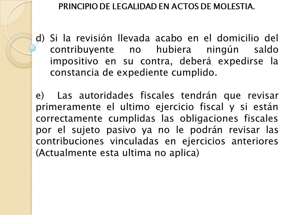 PRINCIPIO DE LEGALIDAD EN ACTOS DE MOLESTIA. d)Si la revisión llevada acabo en el domicilio del contribuyente no hubiera ningún saldo impositivo en su