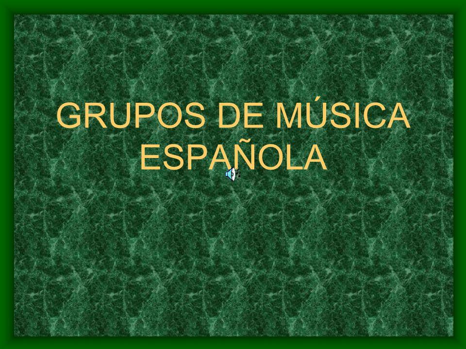 GRUPOS DE MÚSICA ESPAÑOLA