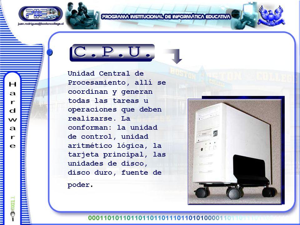 Unidad Central de Procesamiento, allí se coordinan y generan todas las tareas u operaciones que deben realizarse.