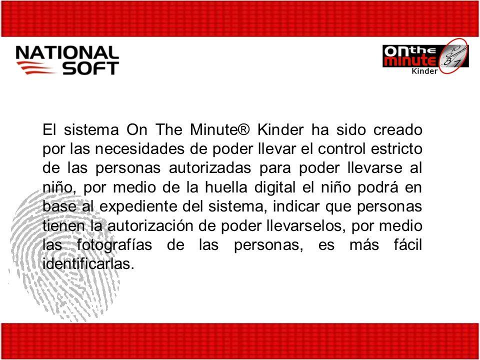 El sistema On The Minute® Kinder ha sido creado por las necesidades de poder llevar el control estricto de las personas autorizadas para poder llevars