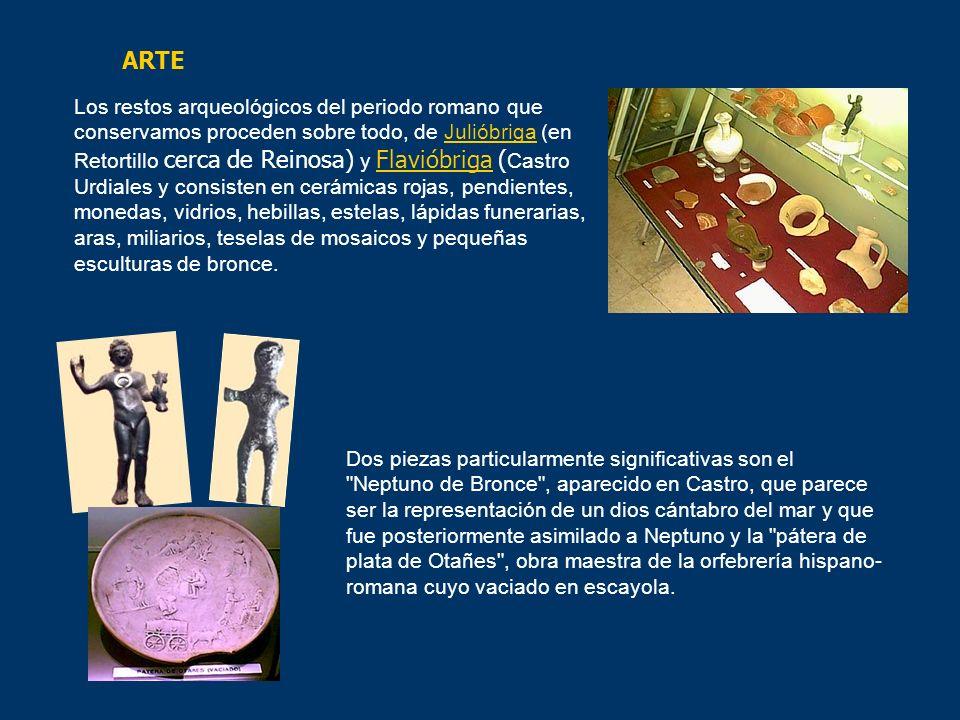 Los restos arqueológicos del periodo romano que conservamos proceden sobre todo, de Julióbriga (en Retortillo cerca de Reinosa) y Flavióbriga ( Castro