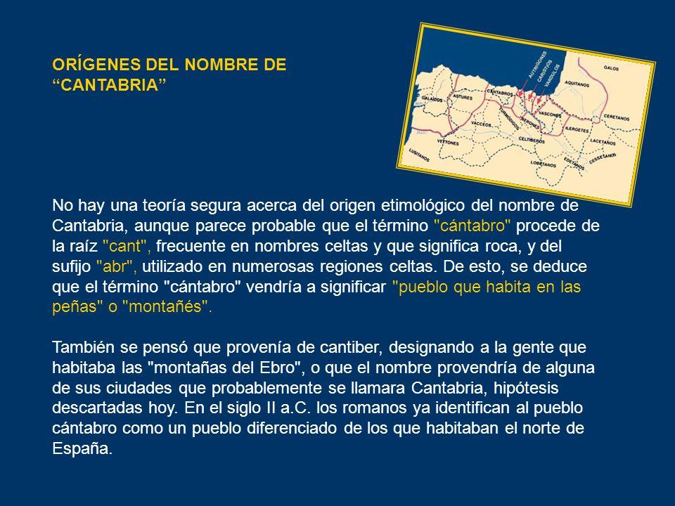 No hay una teoría segura acerca del origen etimológico del nombre de Cantabria, aunque parece probable que el término
