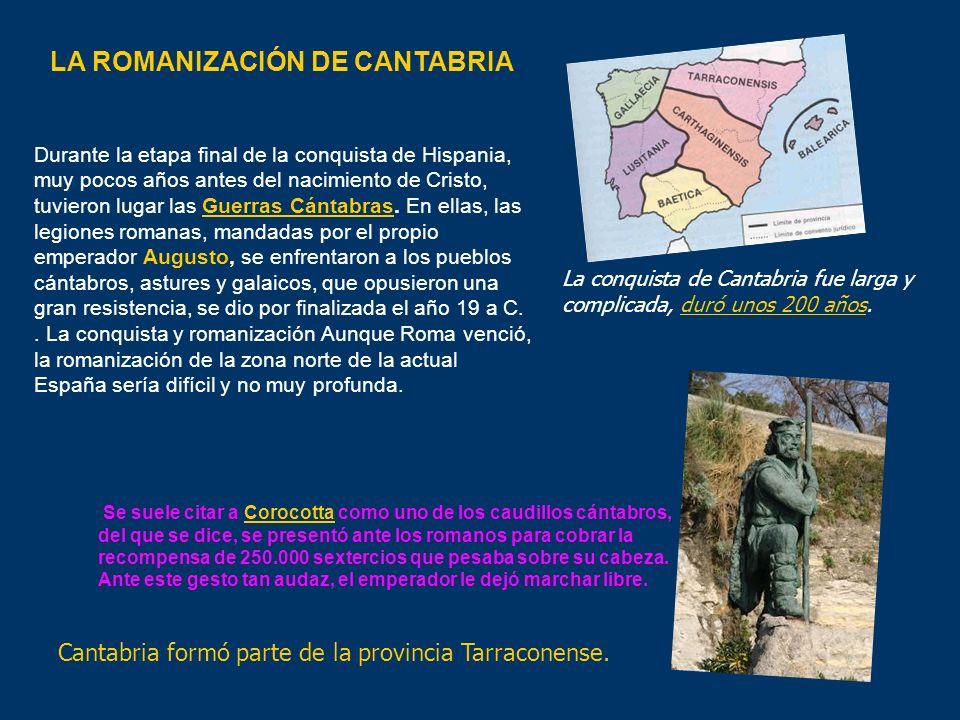 Los romanos fundaron ciudades en la costa como Flabrióbriga (Castro Urdiales) pero, Julióbriga en el interior, fundada en el año 29 a.C fue la mayor de las ciudades romanas en Cantabria.